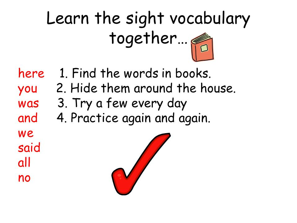 Learn the sight vocabulary together…