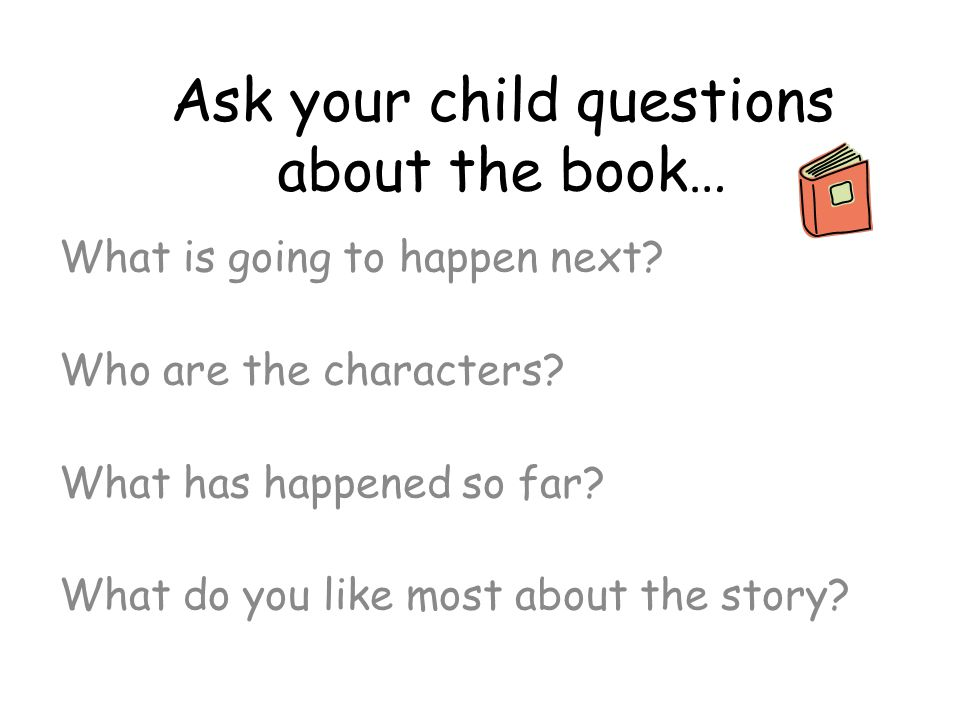 Ask your child questions about the book…
