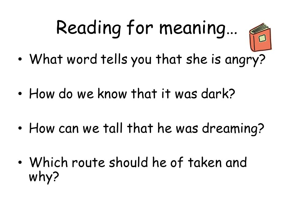 Reading for meaning… What word tells you that she is angry