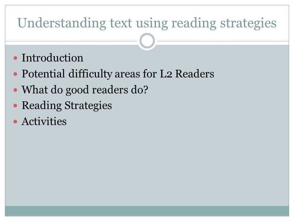 Understanding text using reading strategies