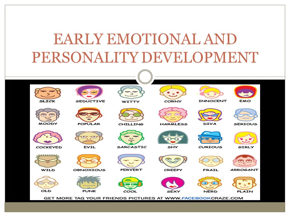 EARLY EMOTIONAL AND PERSONALITY DEVELOPMENT