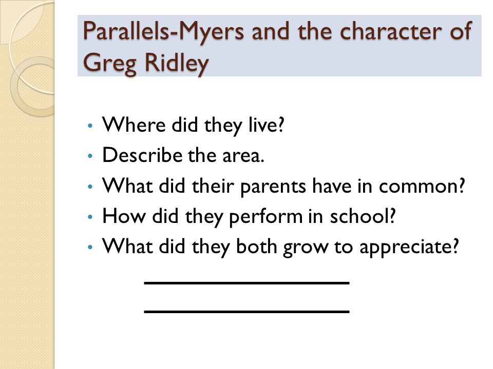 Parallels-Myers and the character of Greg Ridley