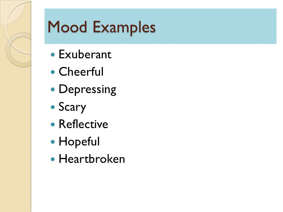 Mood Examples Exuberant Cheerful Depressing Scary Reflective Hopeful