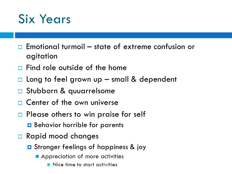 Six Years Emotional turmoil – state of extreme confusion or agitation