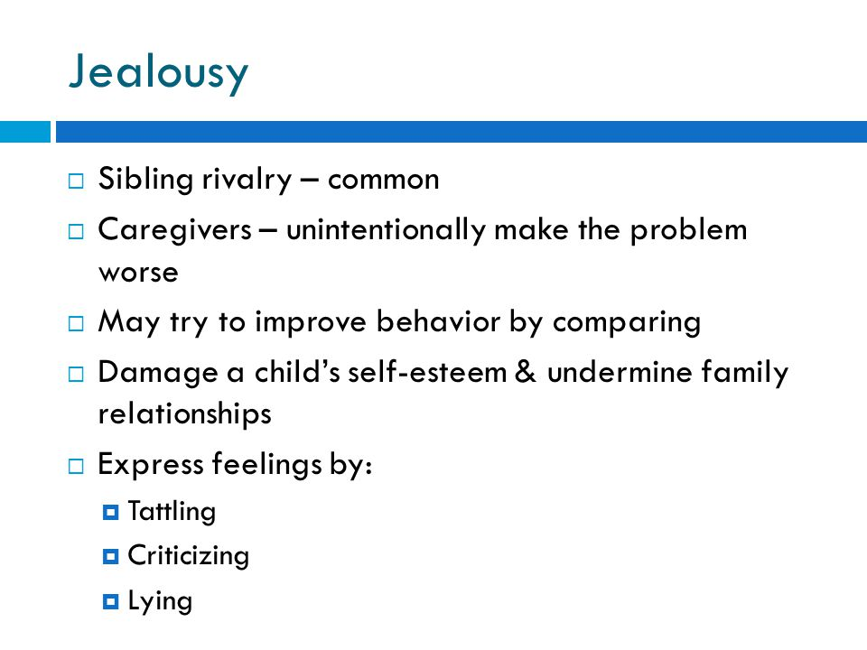 Jealousy Sibling rivalry – common