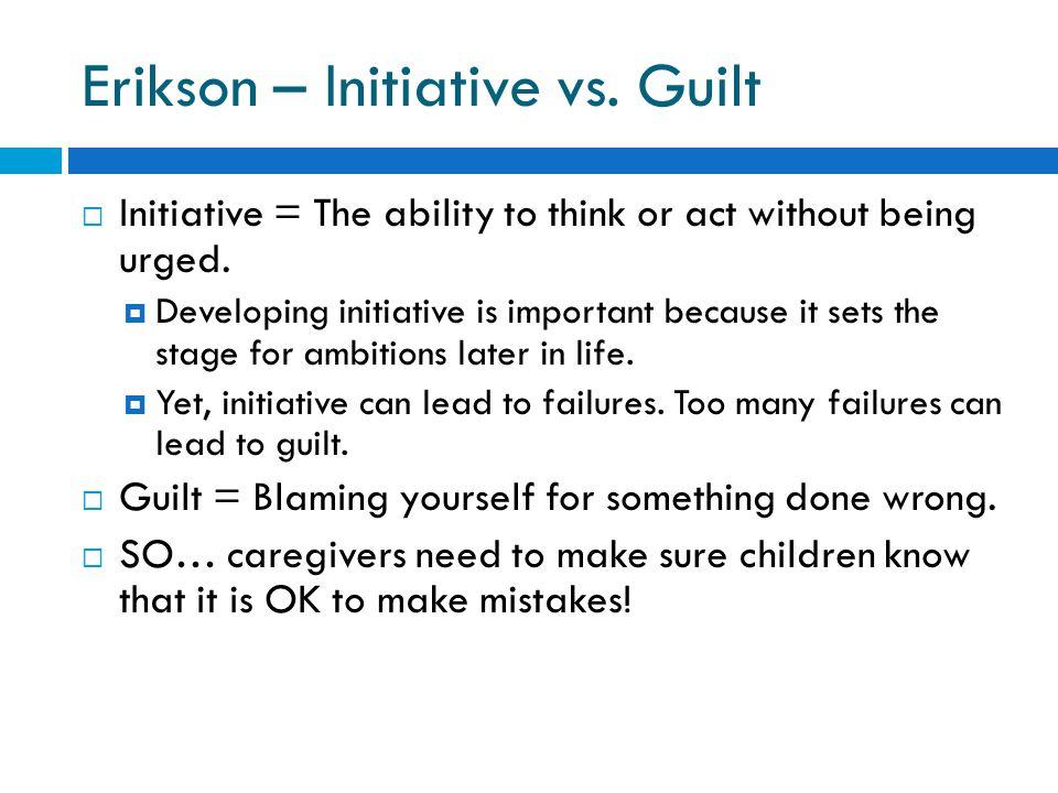Erikson – Initiative vs. Guilt