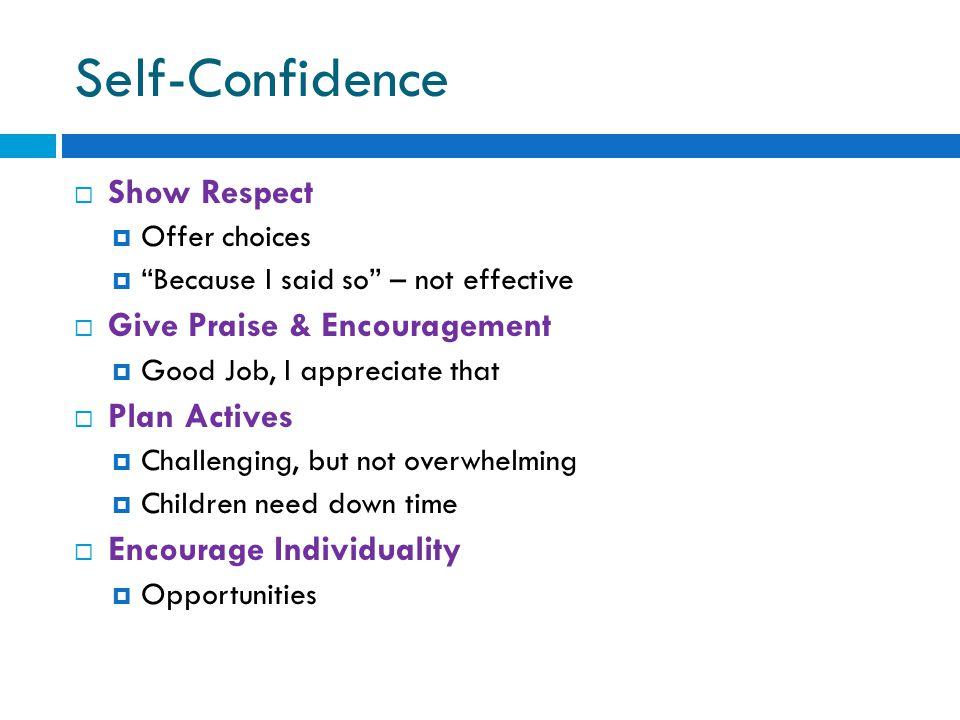 Self-Confidence Show Respect Give Praise & Encouragement Plan Actives