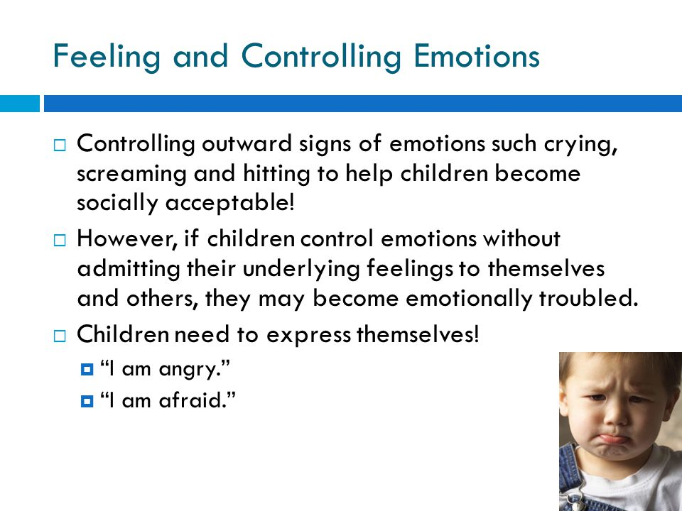 Feeling and Controlling Emotions