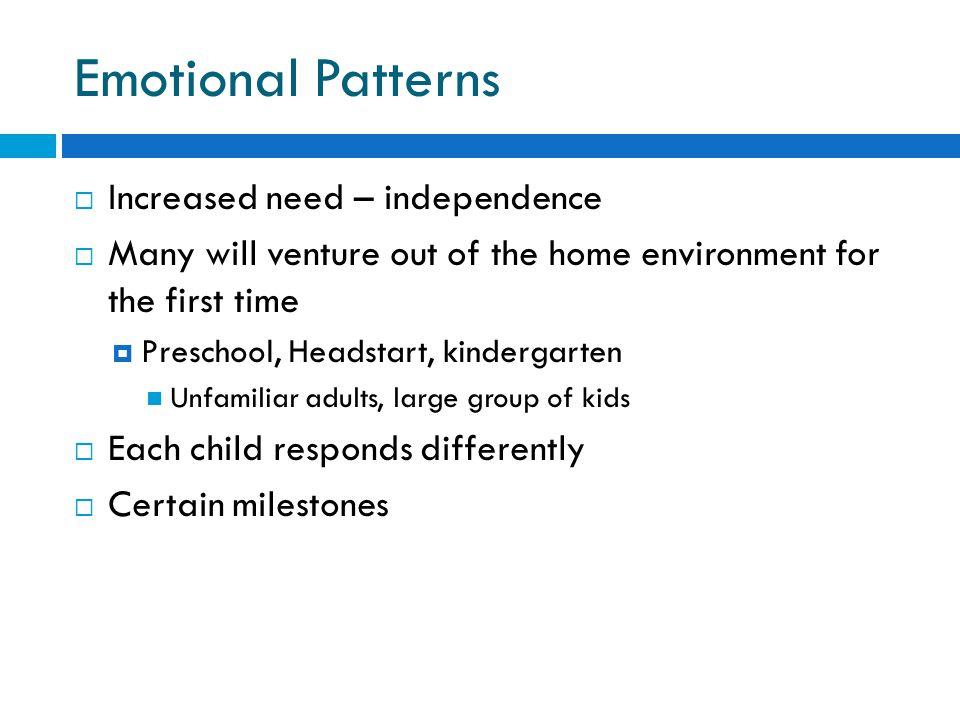 Emotional Patterns Increased need – independence