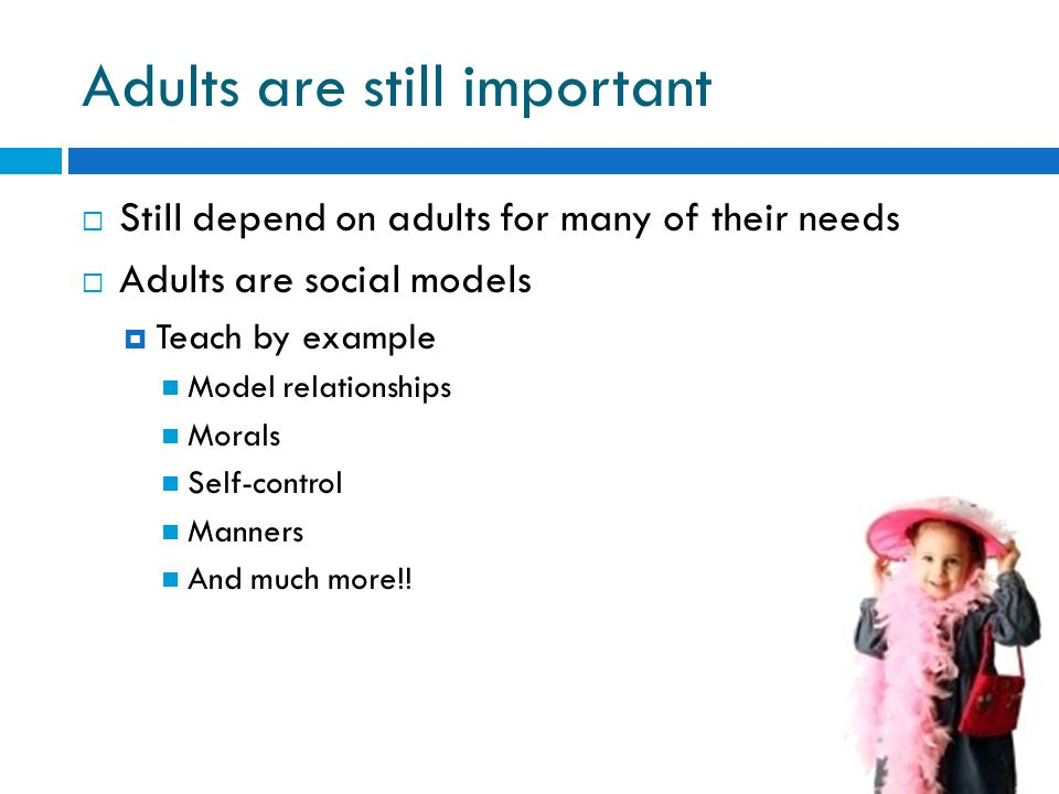Adults are still important