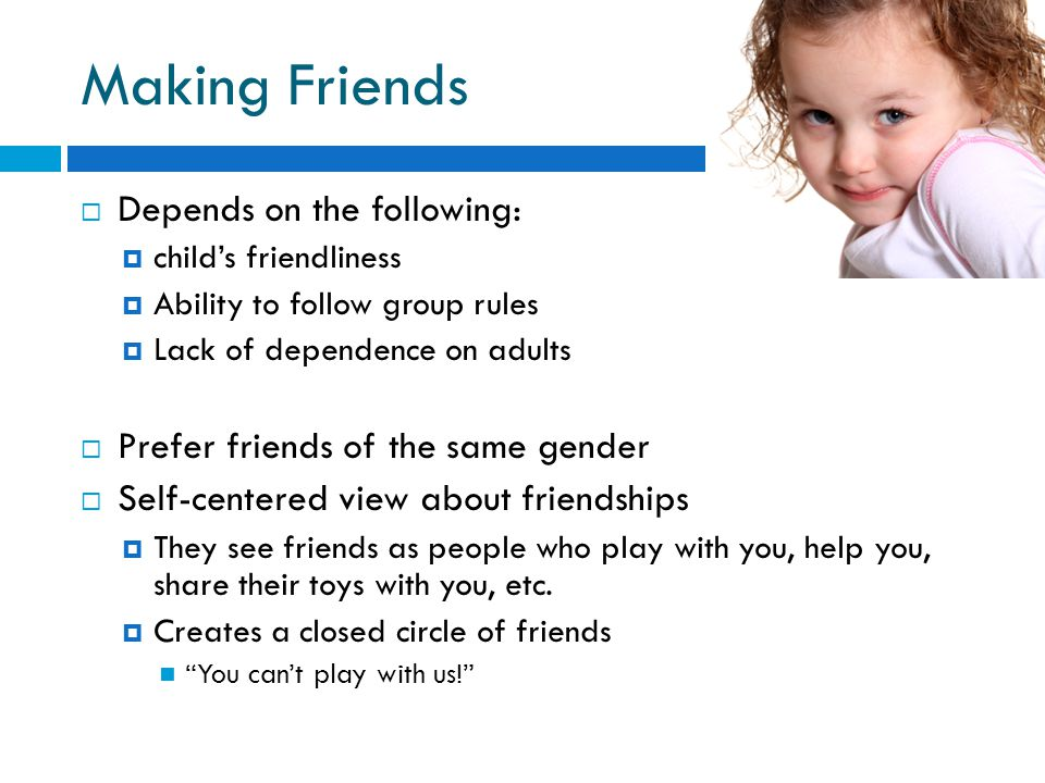Making Friends Depends on the following: