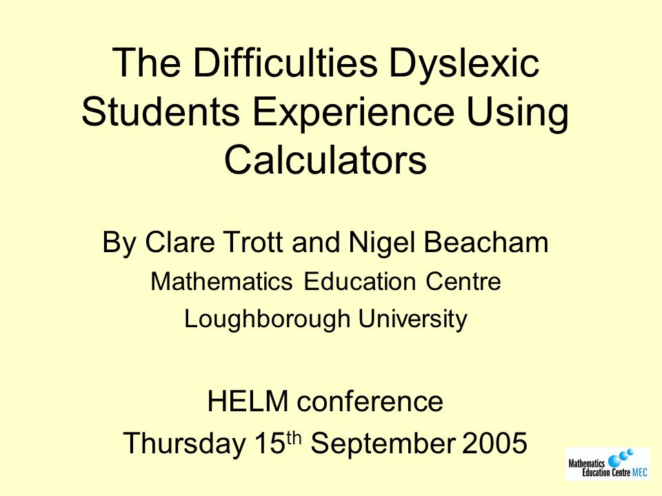 The Difficulties Dyslexic Students Experience Using Calculators