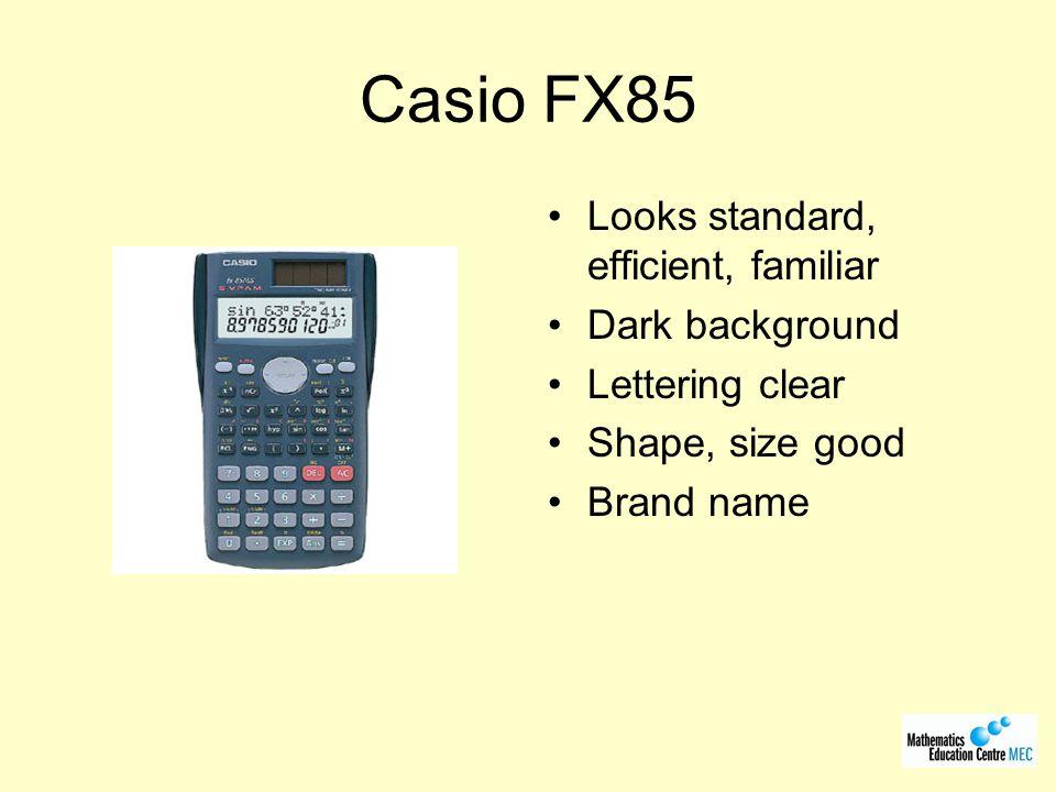 Casio FX85 Looks standard, efficient, familiar Dark background