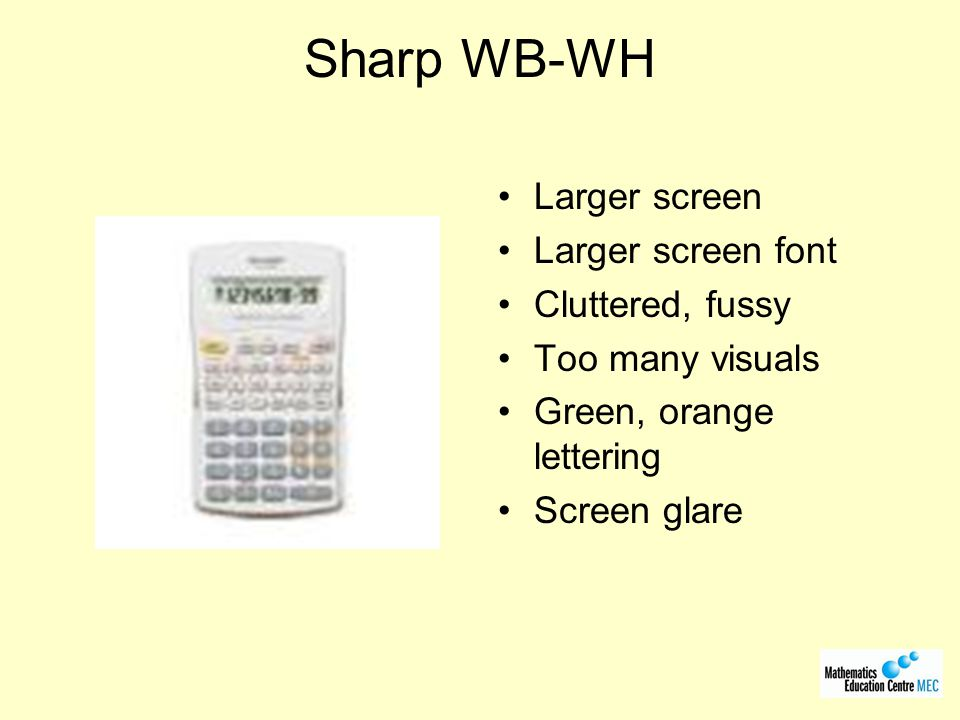 Sharp WB-WH Larger screen Larger screen font Cluttered, fussy