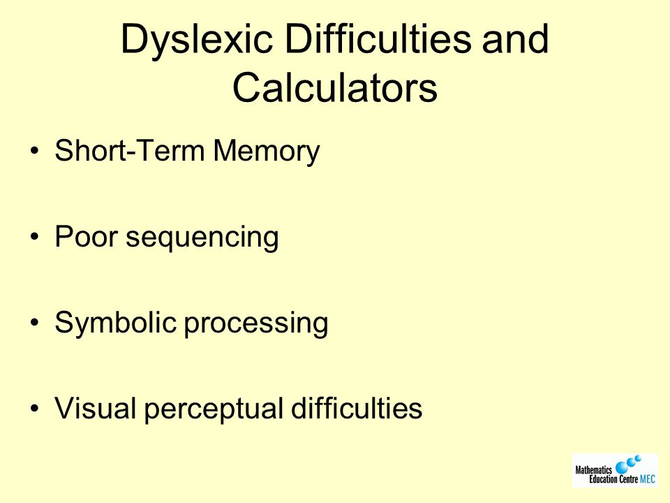 Dyslexic Difficulties and Calculators