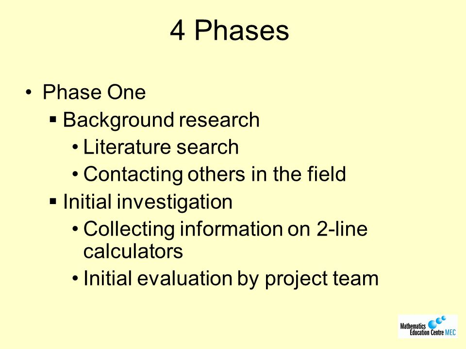 4 Phases Phase One Background research Literature search