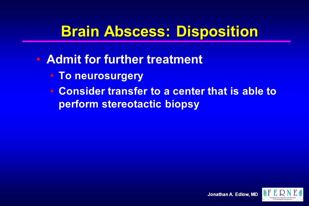 Brain Abscess: Disposition