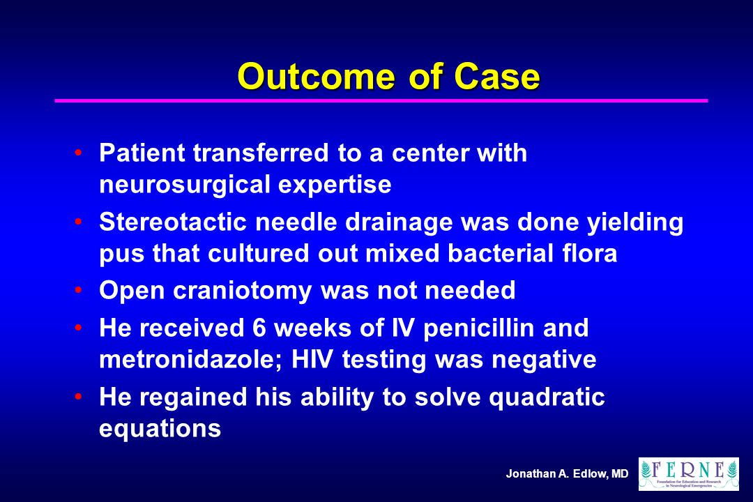 Outcome of Case Patient transferred to a center with neurosurgical expertise.
