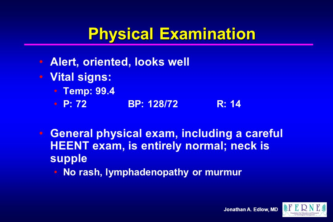 Physical Examination Alert, oriented, looks well Vital signs: