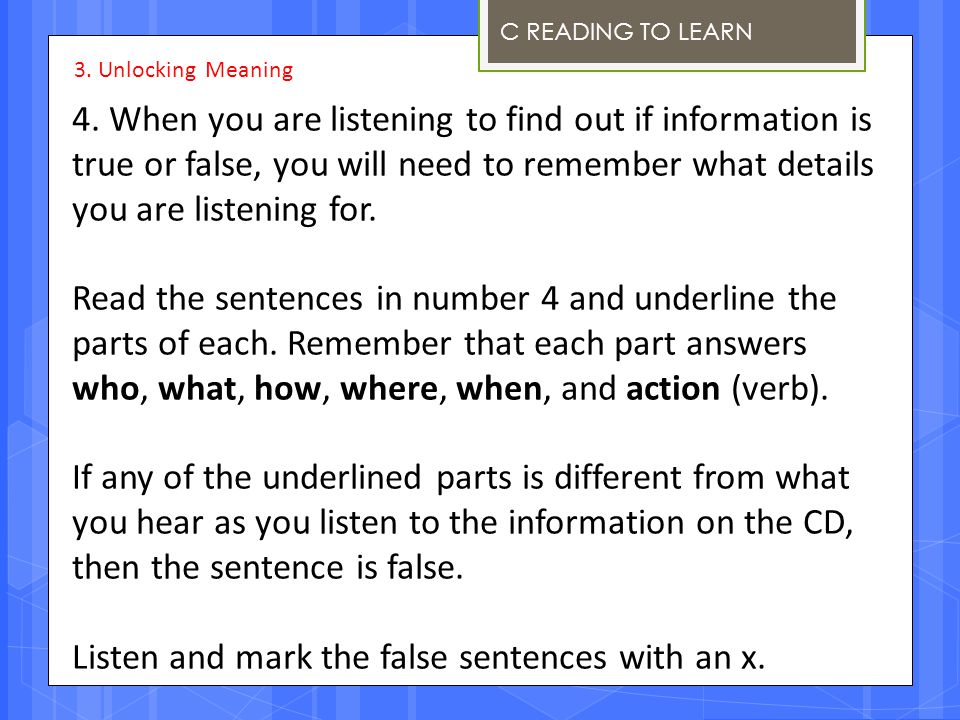 4. When you are listening to find out if information is