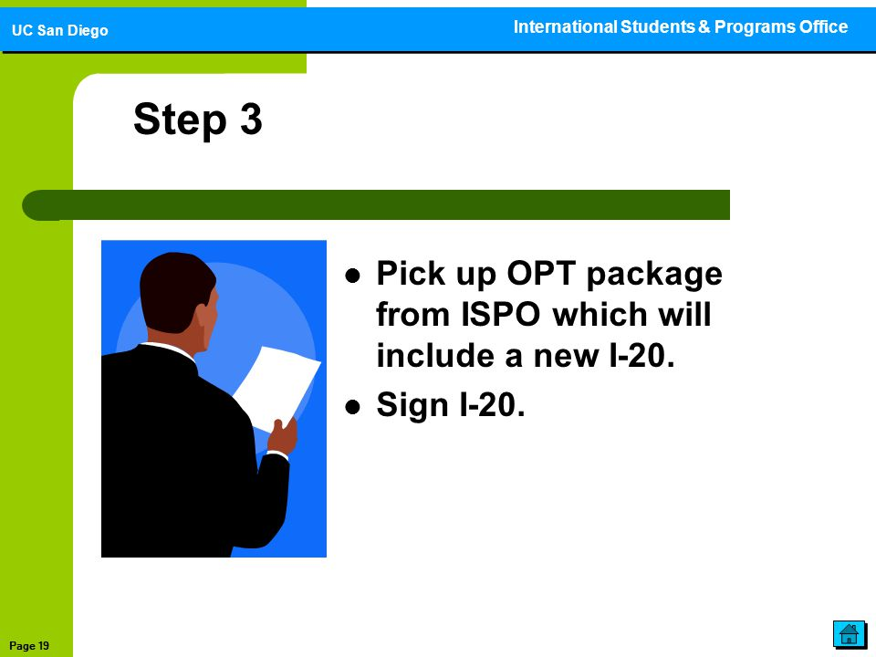 Step 3 Pick up OPT package from ISPO which will include a new I-20.
