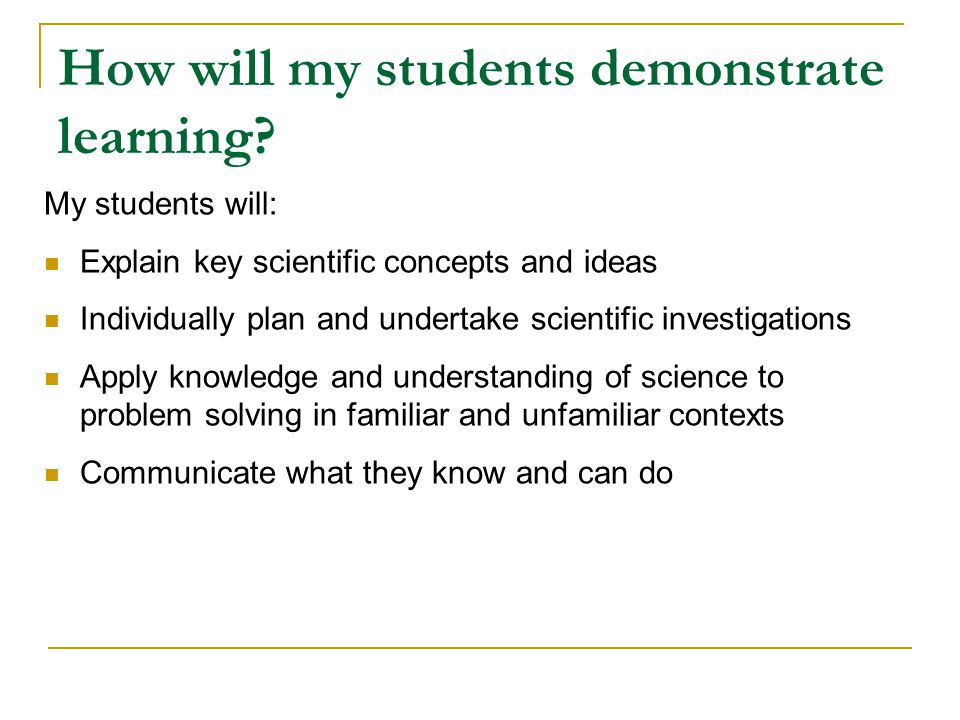 How will my students demonstrate learning