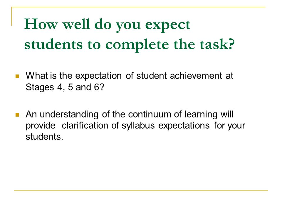 How well do you expect students to complete the task