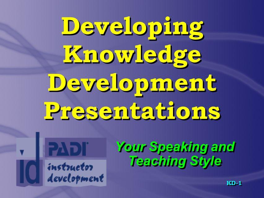 Developing Knowledge Development Presentations