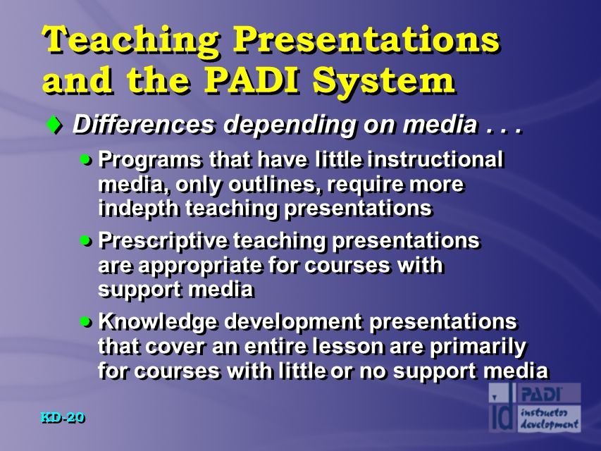 Teaching Presentations and the PADI System