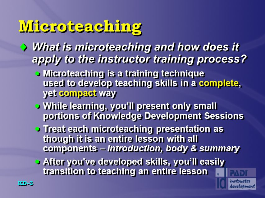Microteaching What is microteaching and how does it apply to the instructor training process