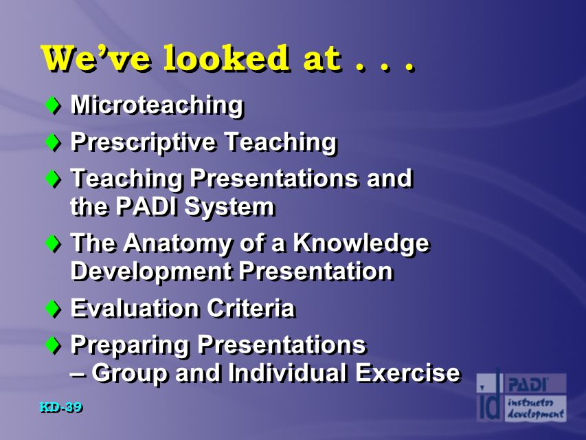 We've looked at . . . Microteaching Prescriptive Teaching