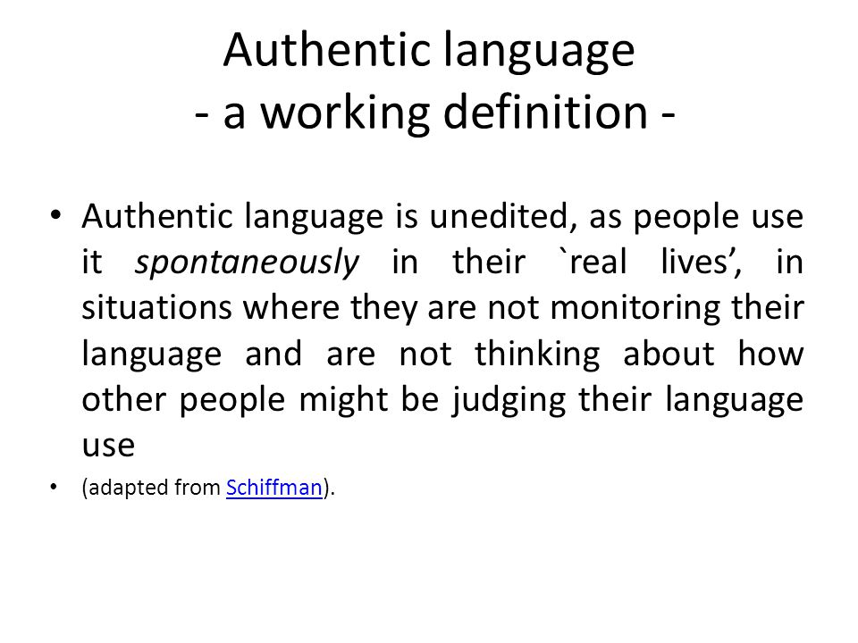 Authentic language - a working definition -