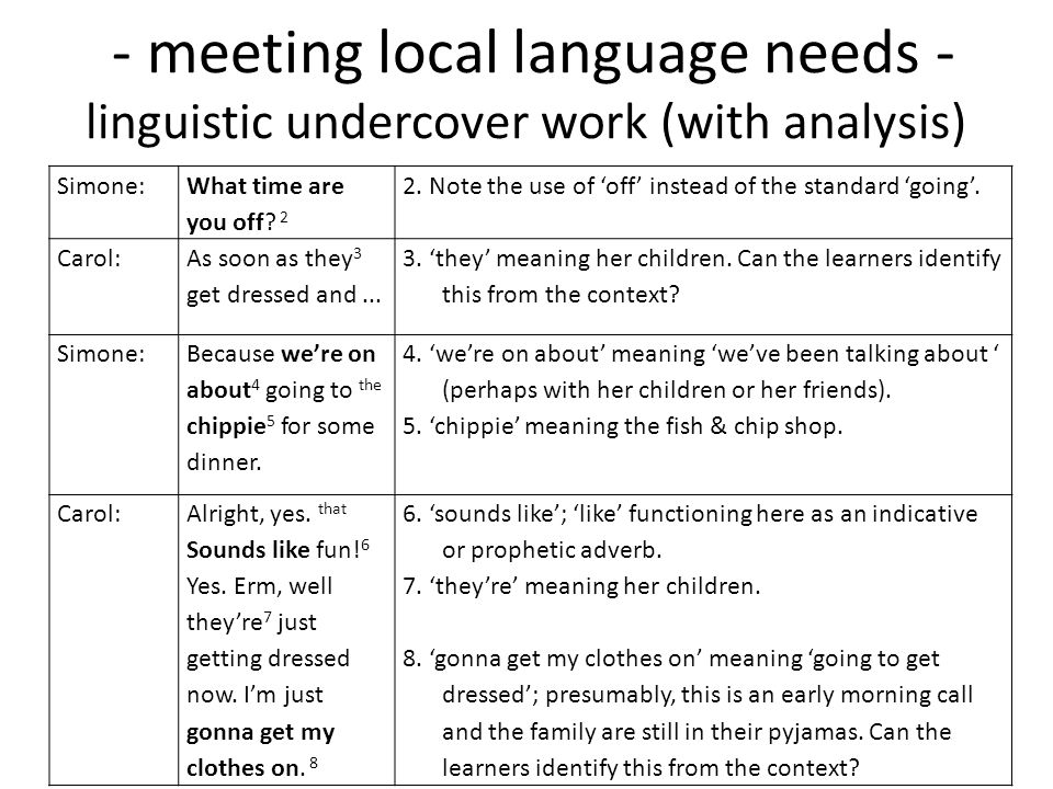 - meeting local language needs - linguistic undercover work (with analysis)