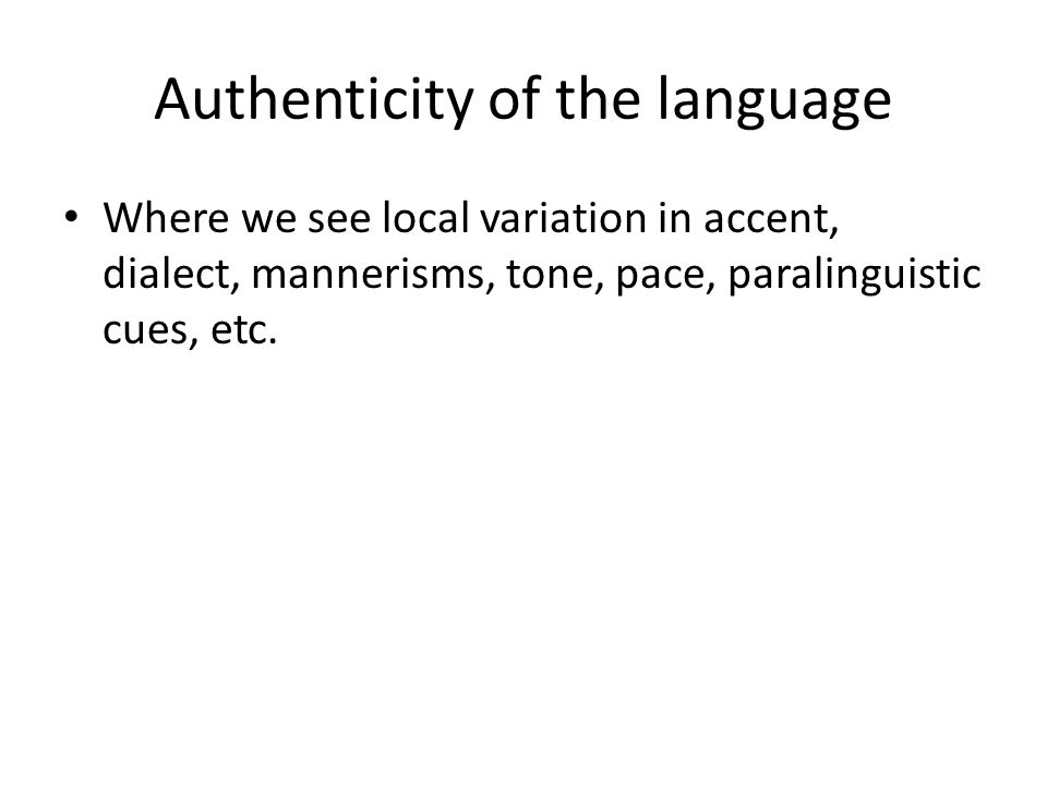 Authenticity of the language
