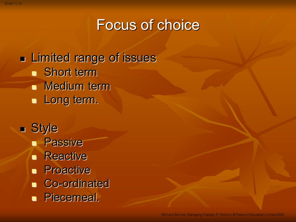 Focus of choice Limited range of issues Style Short term Medium term