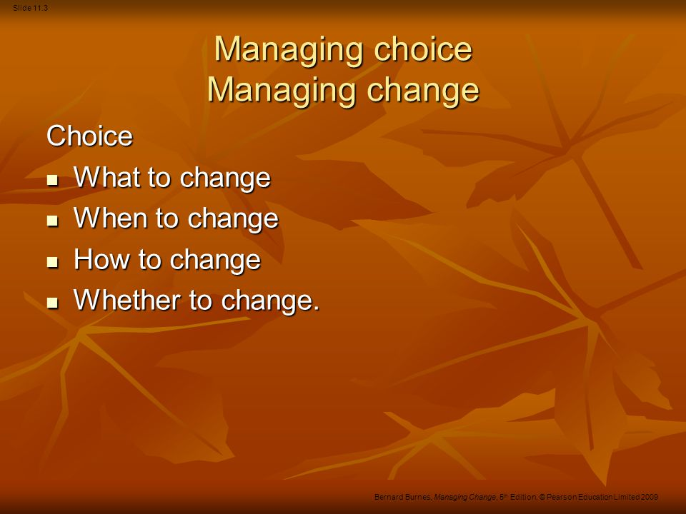 Managing choice Managing change