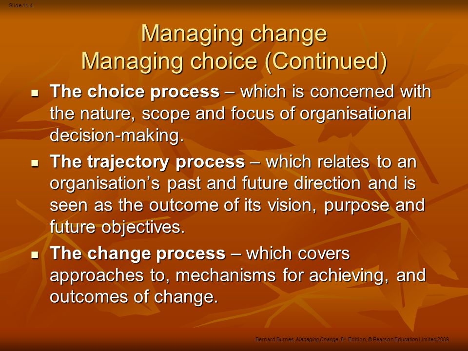 Managing change Managing choice (Continued)