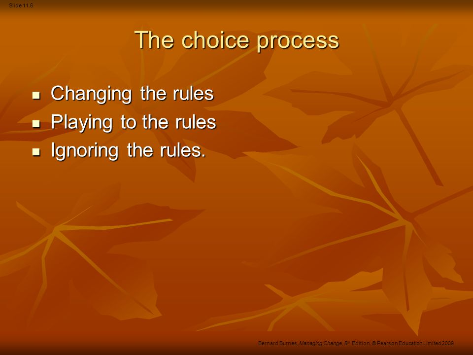 The choice process Changing the rules Playing to the rules