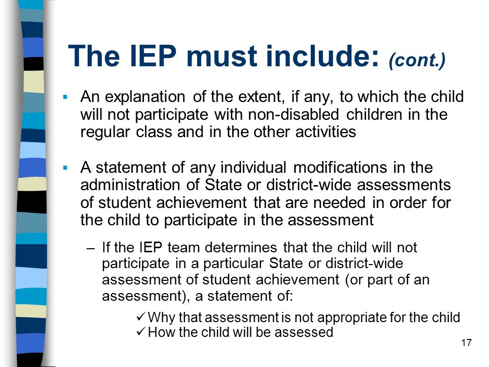 The IEP must include: (cont.)