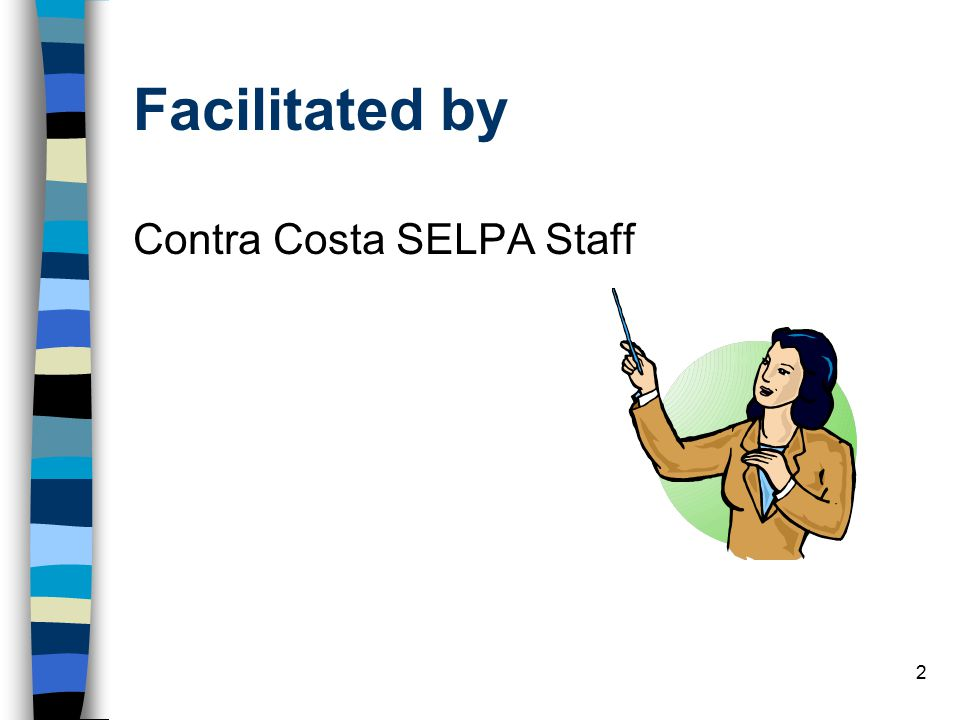Facilitated by Contra Costa SELPA Staff