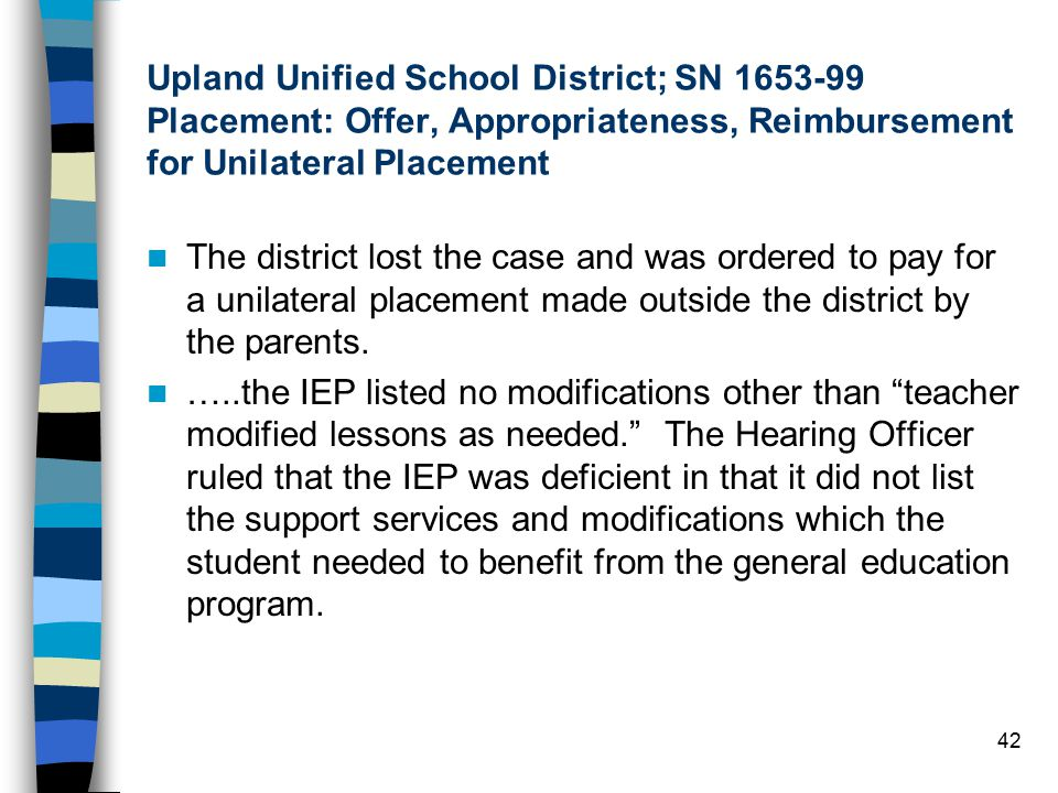 Upland Unified School District; SN 1653-99 Placement: Offer, Appropriateness, Reimbursement for Unilateral Placement