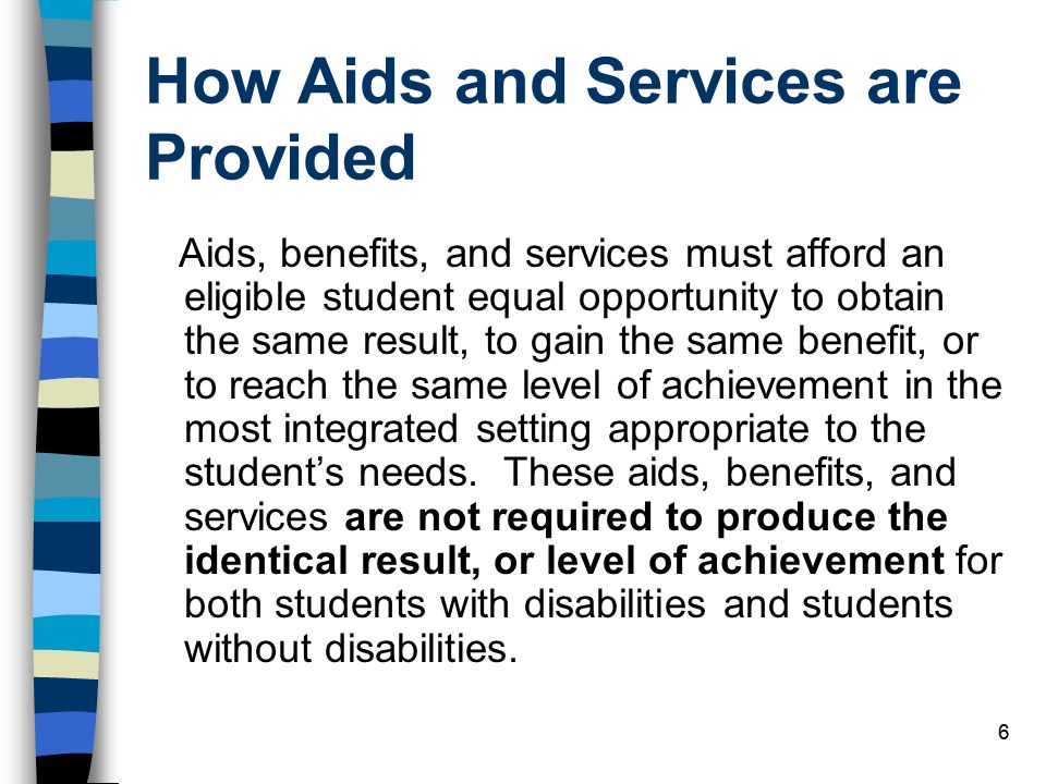 How Aids and Services are Provided