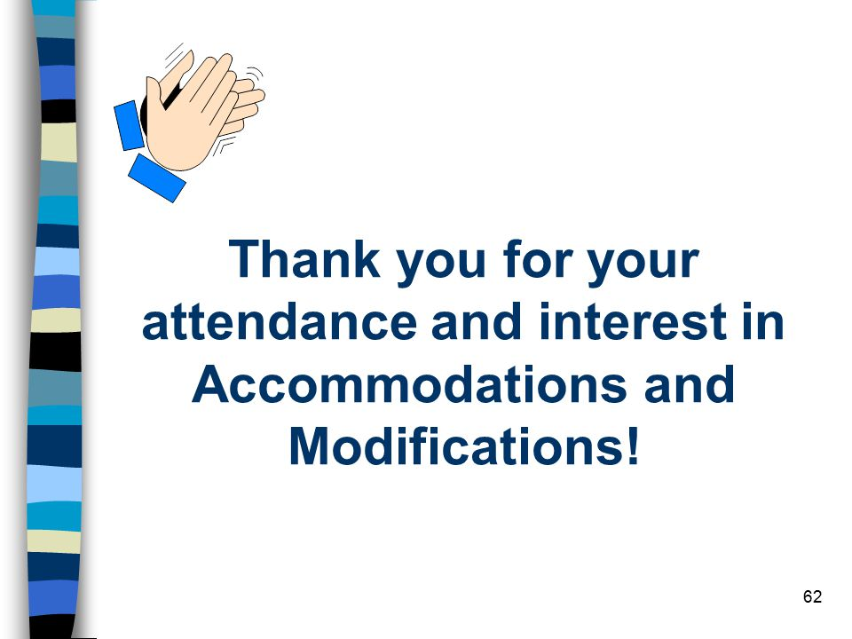 Thank you for your attendance and interest in Accommodations and Modifications!
