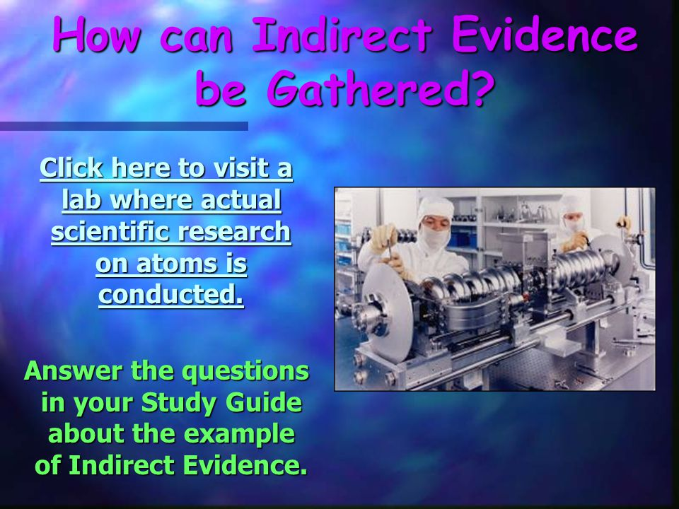 How can Indirect Evidence be Gathered