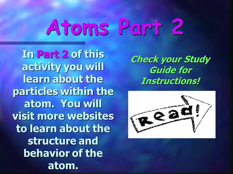 Check your Study Guide for Instructions!