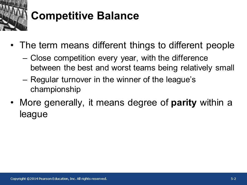 Competitive Balance The term means different things to different people.