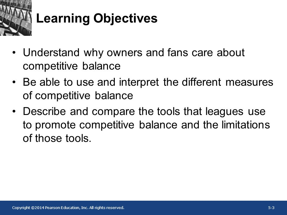 Learning Objectives Understand why owners and fans care about competitive balance.