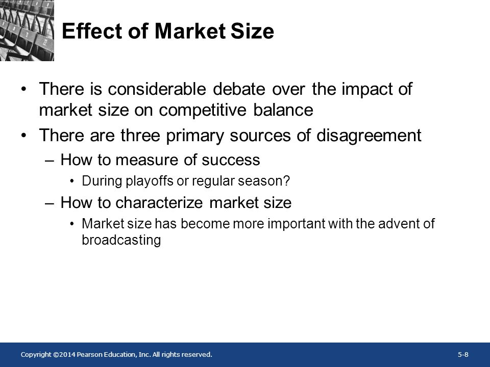Effect of Market Size There is considerable debate over the impact of market size on competitive balance.