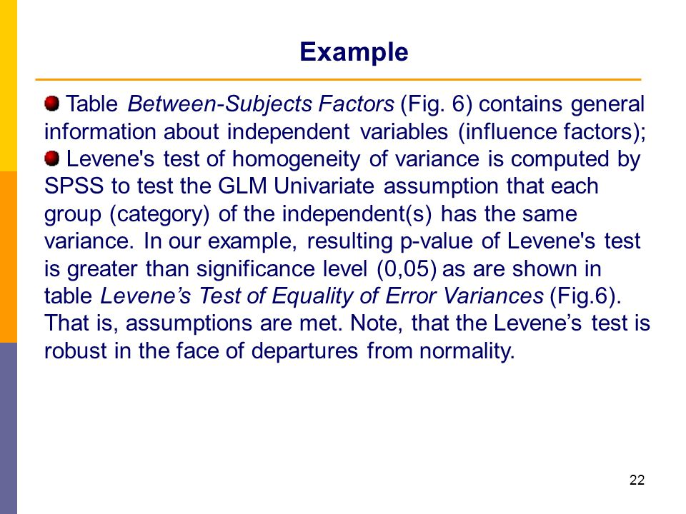 Example Table Between-Subjects Factors (Fig. 6) contains general information about independent variables (influence factors);