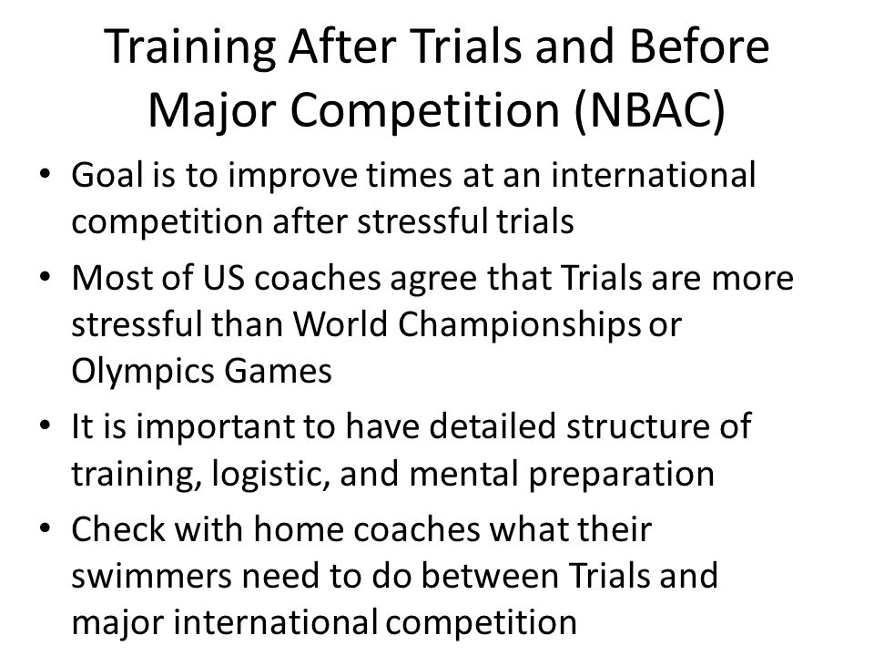 Training After Trials and Before Major Competition (NBAC)